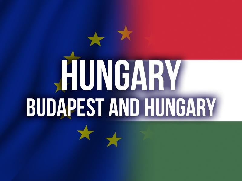 HUNGARY (BUDAPEST AND HUNGARY)
