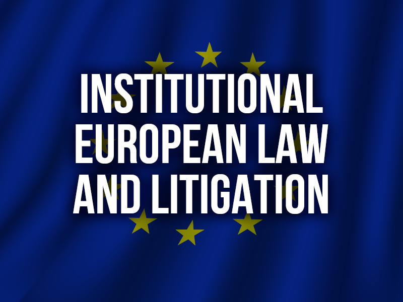 INSTITUTIONAL EUROPEAN LAW AND LITIGATION