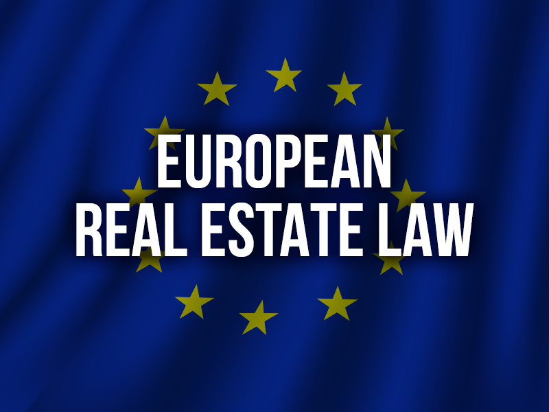 EUROPEAN REAL ESTATE LAW