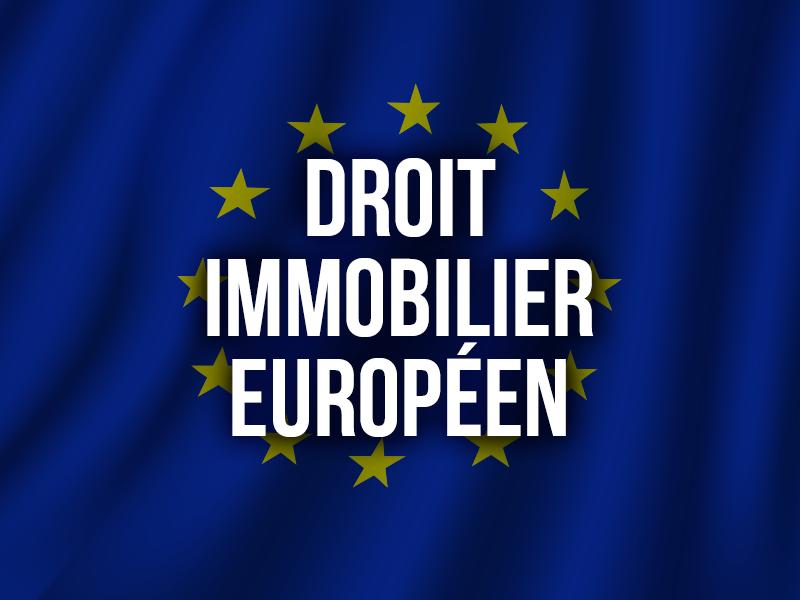DROIT IMMOBILIER EUROPÉEN