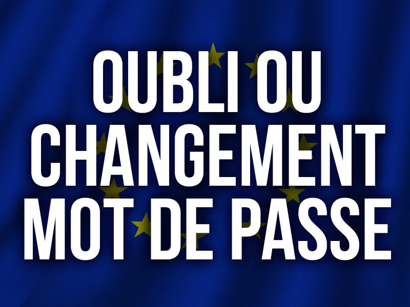 OUBLI OU CHANGEMENT MOT DE PASSE