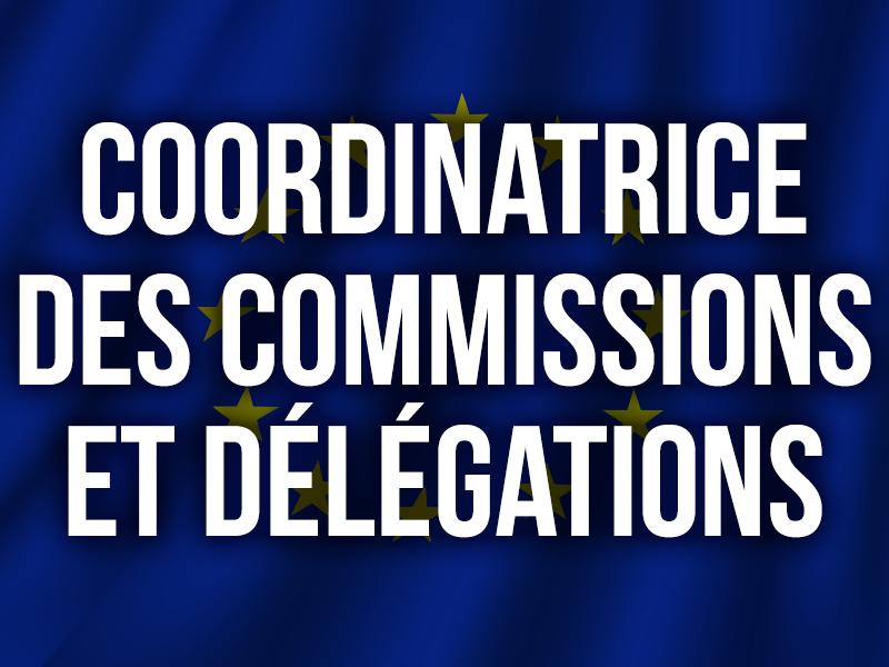 Coordinatrice des Commissions et Délégations