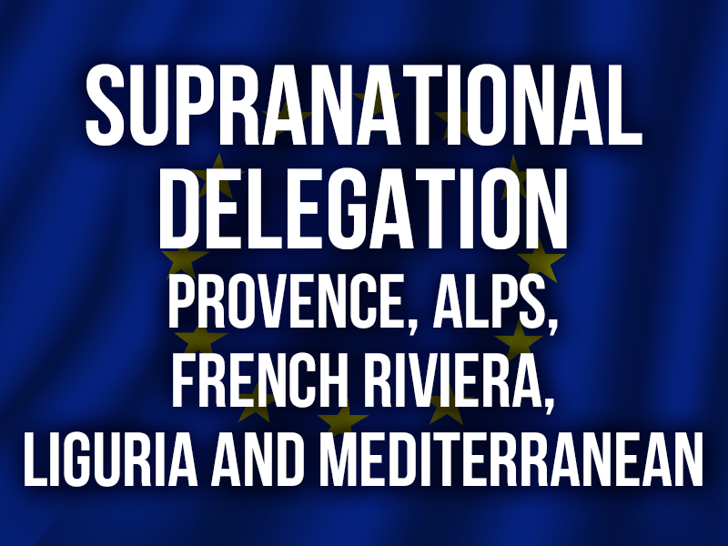 SUPRANATIONAL DELEGATION Provence, Alps, French Riviera, Liguria and Mediterranean